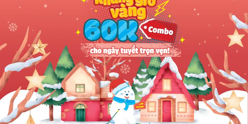 COMBO 60K CHO NGÀY TUYẾT TRỌN VẸN!