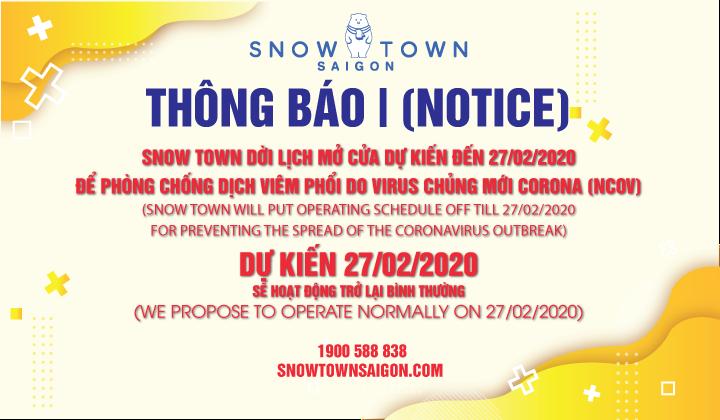 TỪ 𝟬𝟳/𝟬𝟮/𝟮𝟬𝟮𝟬 – 𝟭𝟳/𝟬𝟮/𝟮𝟬𝟮𝟬, SNOW TOWN TẠM NGƯNG HOẠT ĐỘNG